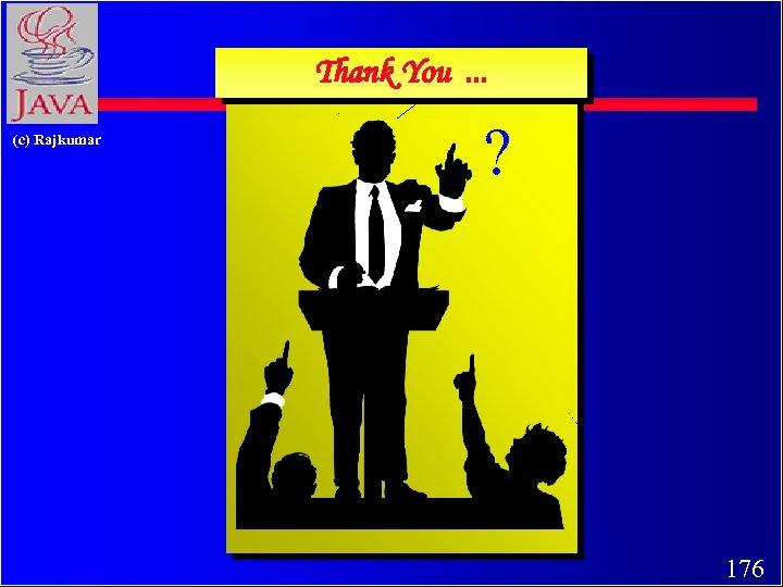 Thank You. . . (c) Rajkumar ? 176