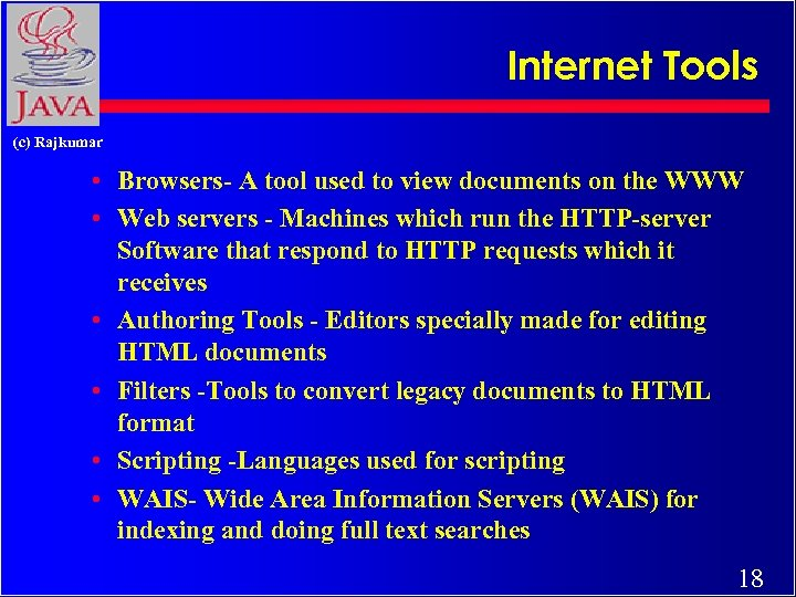 Internet Tools (c) Rajkumar • Browsers- A tool used to view documents on the