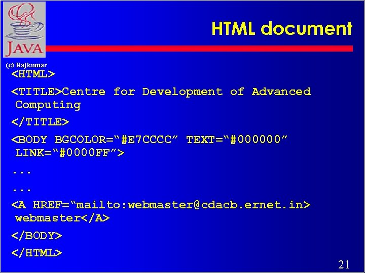 "HTML document (c) Rajkumar <HTML> <TITLE>Centre for Development of Advanced Computing </TITLE> <BODY BGCOLOR=""#E"