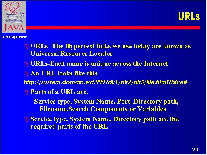 URLs (c) Rajkumar c URLs- The Hypertext links we use today are known as