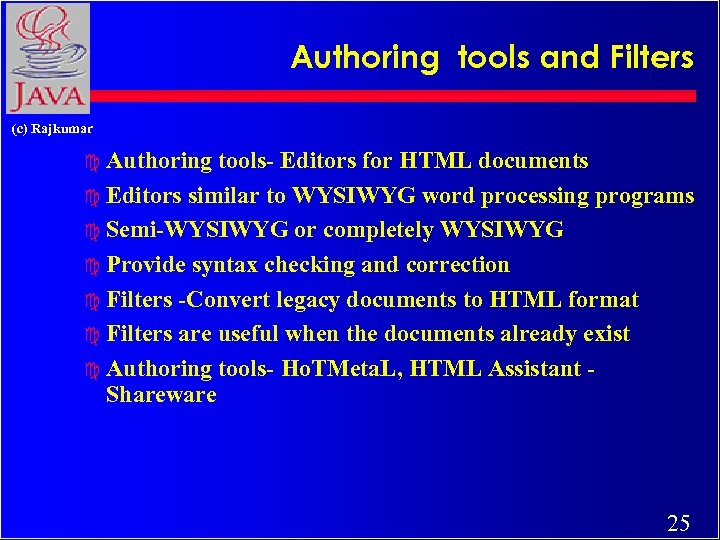 Authoring tools and Filters (c) Rajkumar c Authoring tools- Editors for HTML documents c