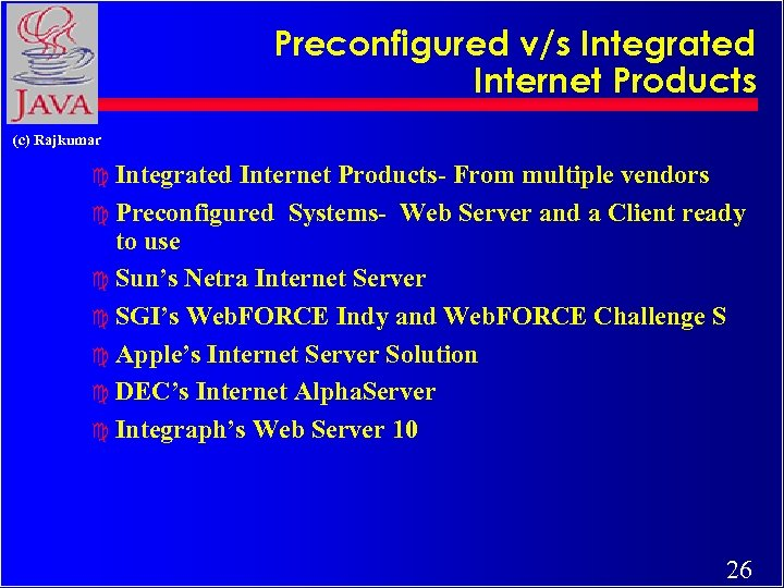 Preconfigured v/s Integrated Internet Products (c) Rajkumar c Integrated Internet Products- From multiple vendors