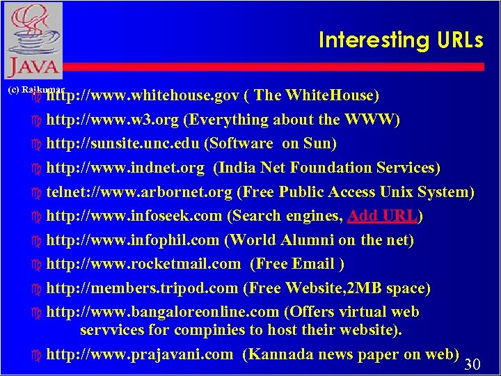 Interesting URLs (c) Rajkumar c http: //www. whitehouse. gov ( The White. House) c