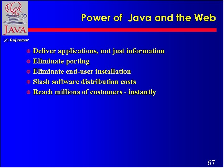 Power of Java and the Web (c) Rajkumar Deliver applications, not just information ]