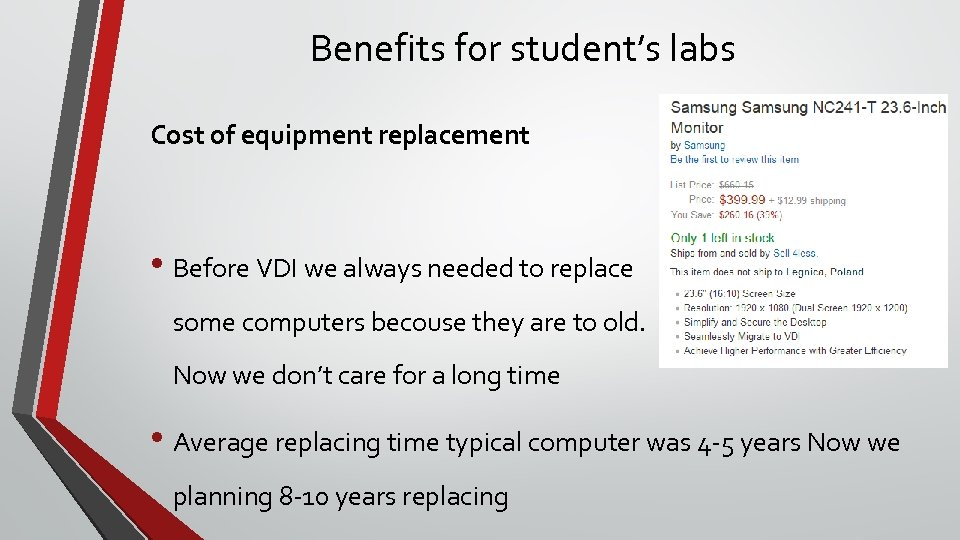 Benefits for student's labs Cost of equipment replacement • Before VDI we always needed