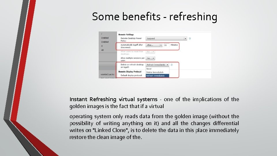 Some benefits - refreshing Instant Refreshing virtual systems - one of the implications of