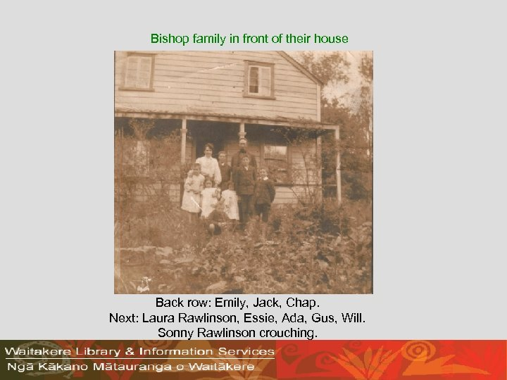 Bishop family in front of their house Back row: Emily, Jack, Chap. Next: Laura