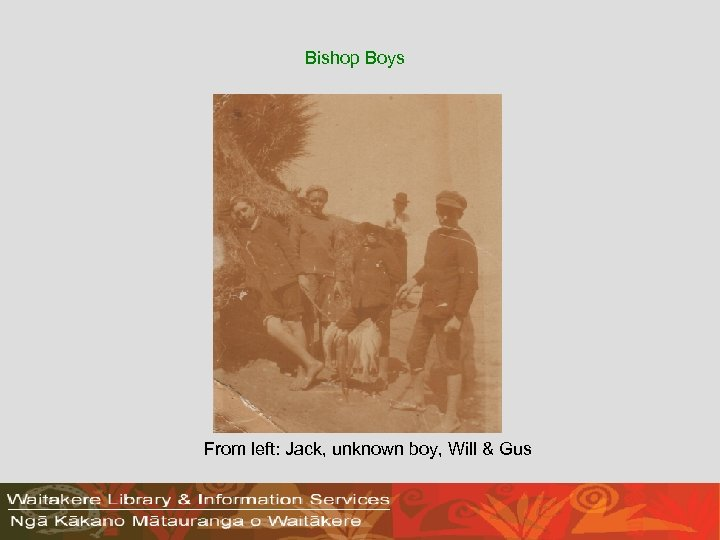 Bishop Boys From left: Jack, unknown boy, Will & Gus