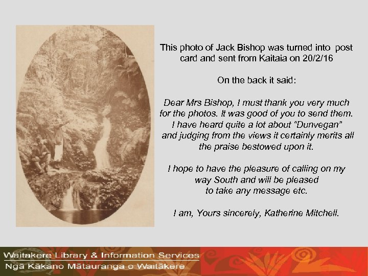 This photo of Jack Bishop was turned into post card and sent from Kaitaia