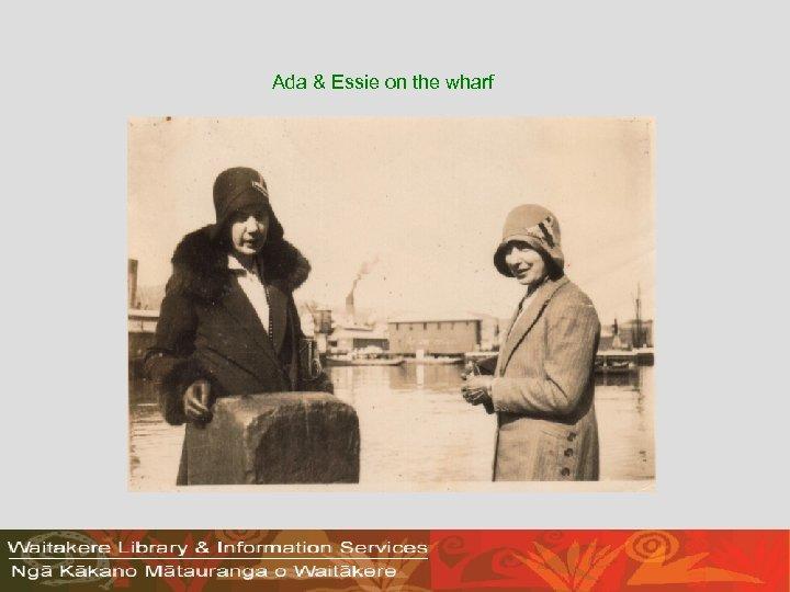 Ada & Essie on the wharf