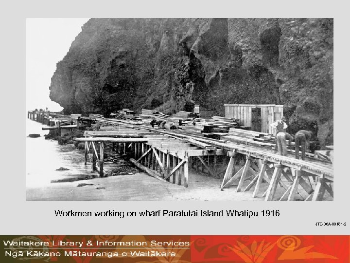 Workmen working on wharf Paratutai Island Whatipu 1916 JTD-06 A-00181 -2