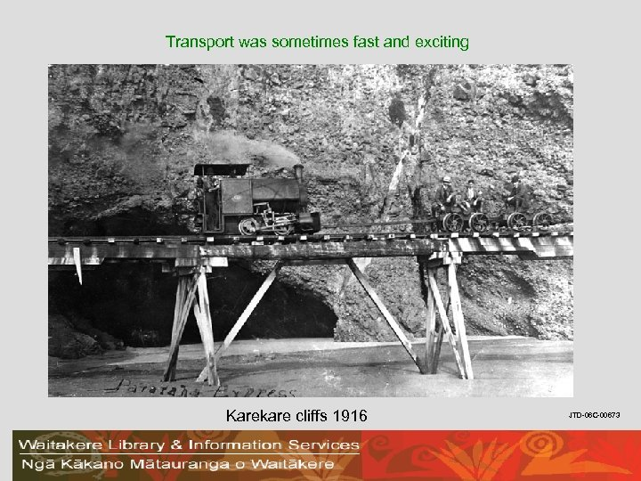 Transport was sometimes fast and exciting Karekare cliffs 1916 JTD-06 C-00673