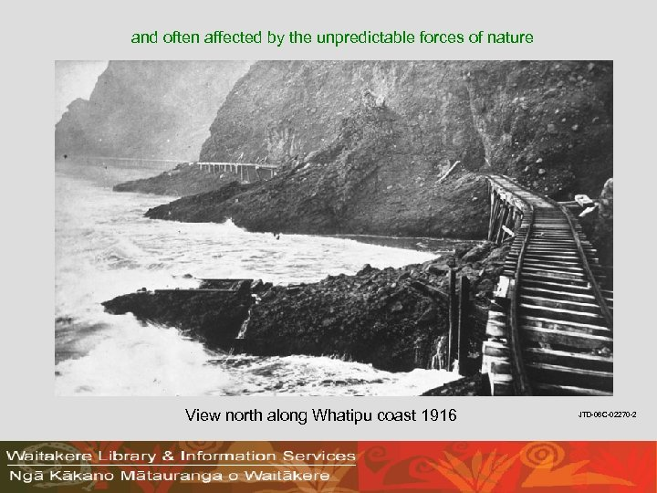 and often affected by the unpredictable forces of nature View north along Whatipu coast