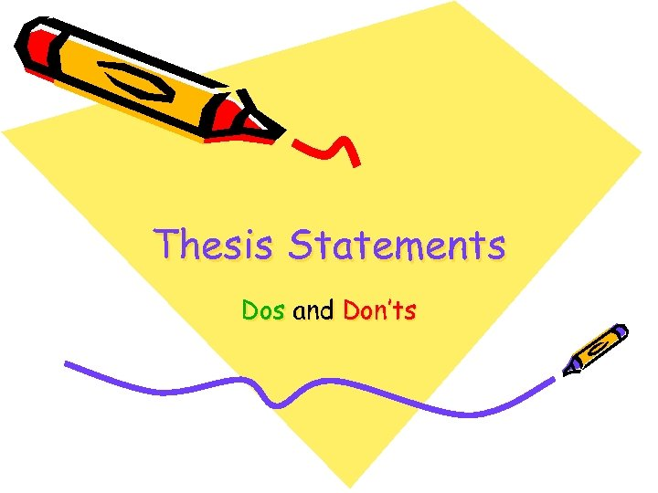 Thesis Statements Dos and Don'ts