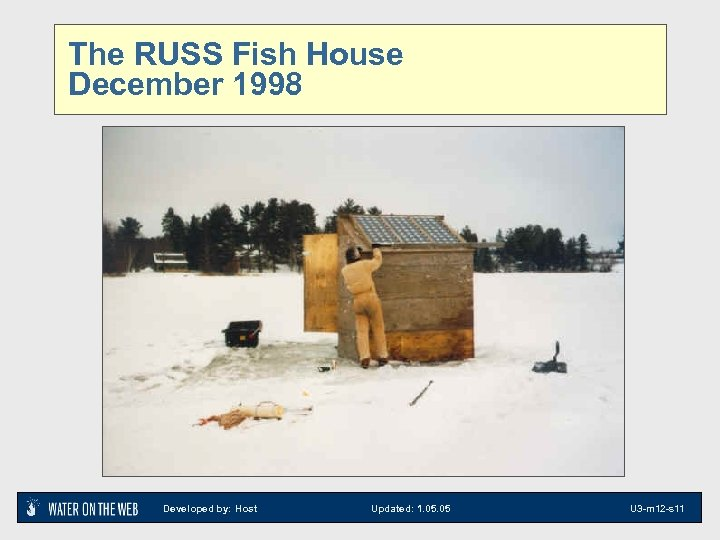The RUSS Fish House December 1998 Developed by: Host Updated: 1. 05 U 3