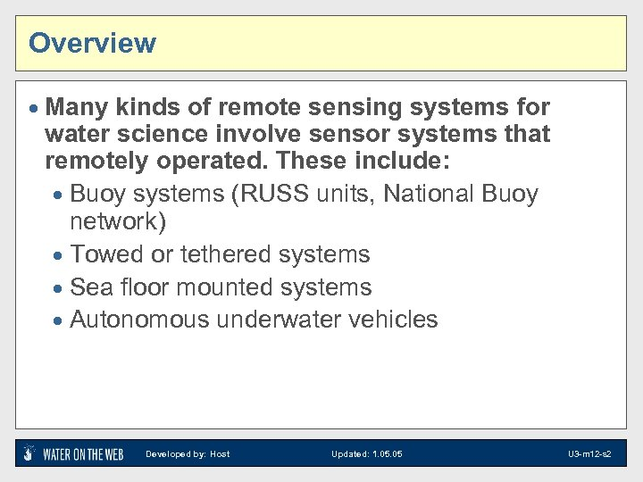 Overview · Many kinds of remote sensing systems for water science involve sensor systems