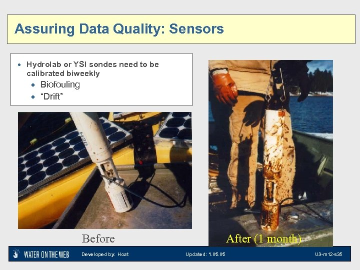 Assuring Data Quality: Sensors · Hydrolab or YSI sondes need to be calibrated biweekly