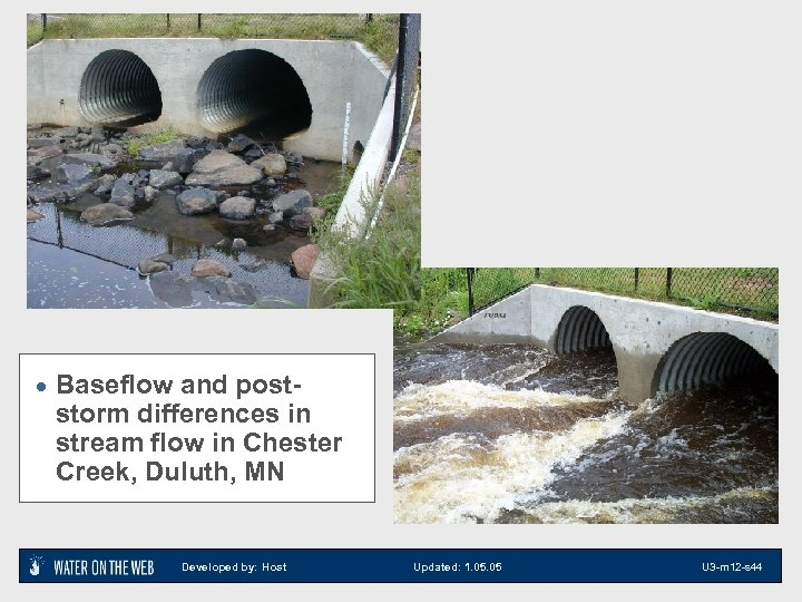 · Baseflow and post- storm differences in stream flow in Chester Creek, Duluth, MN