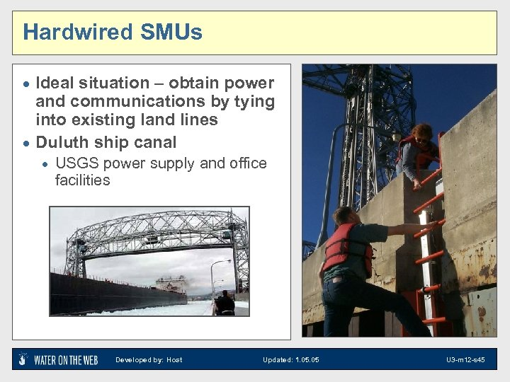 Hardwired SMUs · Ideal situation – obtain power and communications by tying into existing
