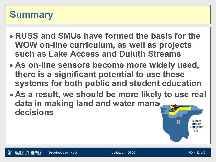 Summary · RUSS and SMUs have formed the basis for the WOW on-line curriculum,