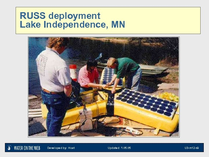 RUSS deployment Lake Independence, MN Developed by: Host Updated: 1. 05 U 3 -m