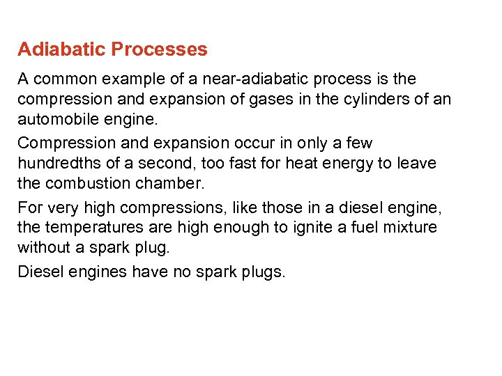 Adiabatic Processes A common example of a near-adiabatic process is the compression and expansion