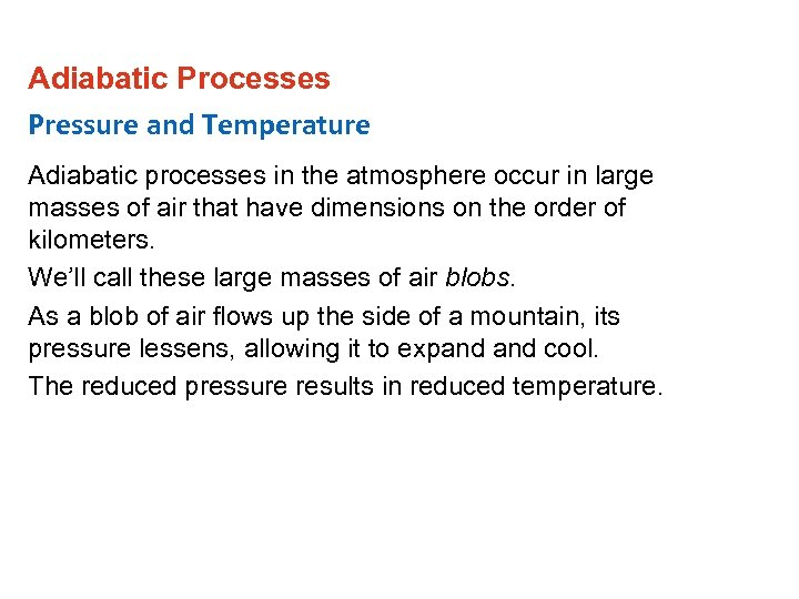 Adiabatic Processes Pressure and Temperature Adiabatic processes in the atmosphere occur in large masses