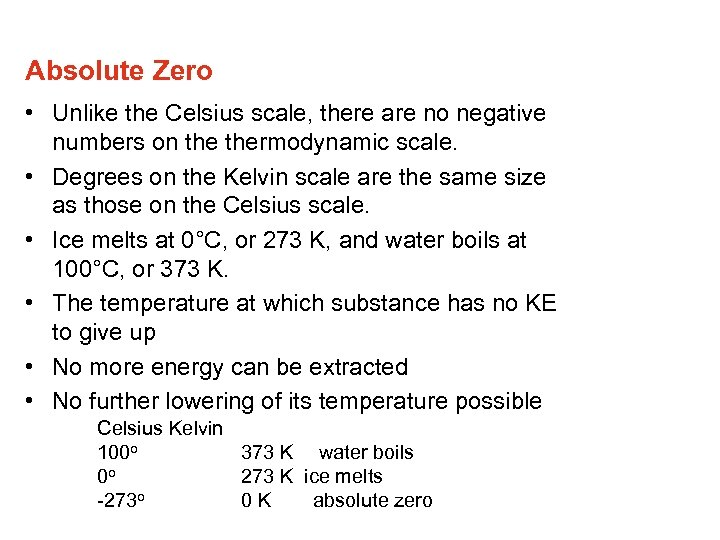 Absolute Zero • Unlike the Celsius scale, there are no negative numbers on thermodynamic