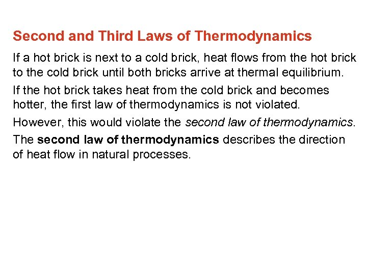Second and Third Laws of Thermodynamics If a hot brick is next to a