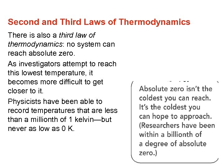 Second and Third Laws of Thermodynamics There is also a third law of thermodynamics: