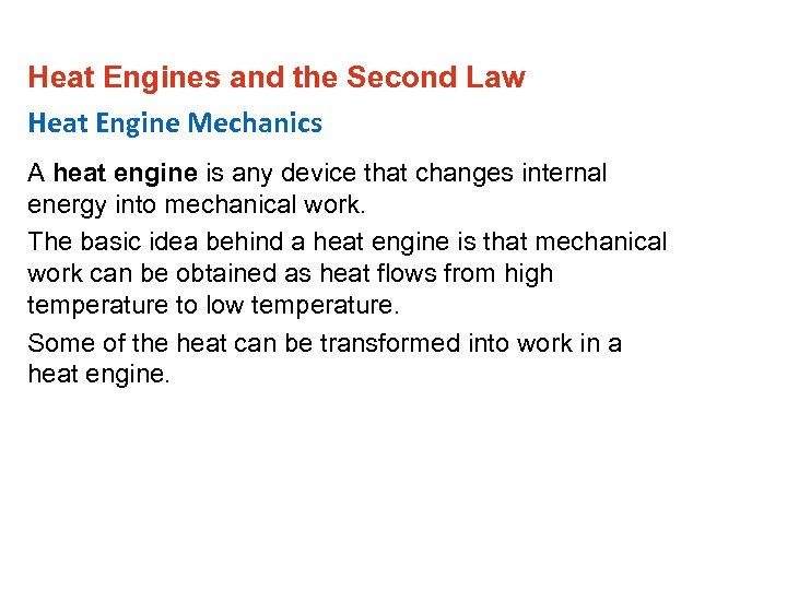 Heat Engines and the Second Law Heat Engine Mechanics A heat engine is any