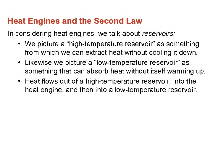 Heat Engines and the Second Law In considering heat engines, we talk about reservoirs: