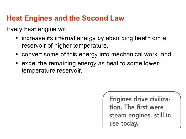 Heat Engines and the Second Law Every heat engine will • increase its internal