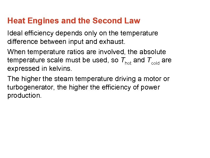 Heat Engines and the Second Law Ideal efficiency depends only on the temperature difference