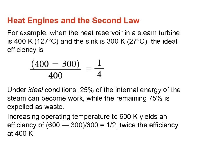 Heat Engines and the Second Law For example, when the heat reservoir in a