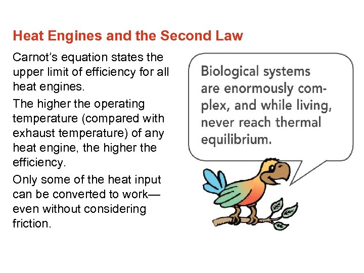 Heat Engines and the Second Law Carnot's equation states the upper limit of efficiency