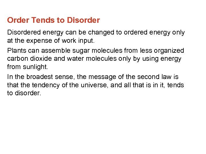 Order Tends to Disordered energy can be changed to ordered energy only at the
