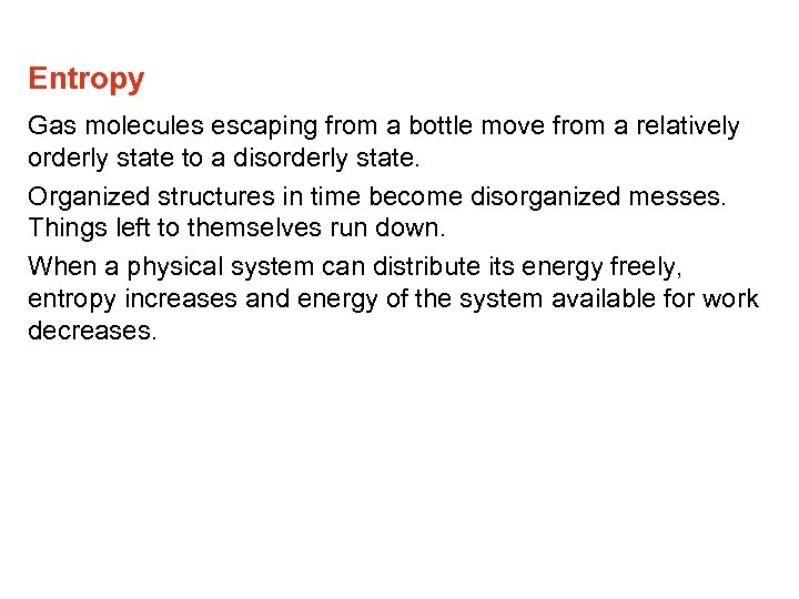 Entropy Gas molecules escaping from a bottle move from a relatively orderly state to