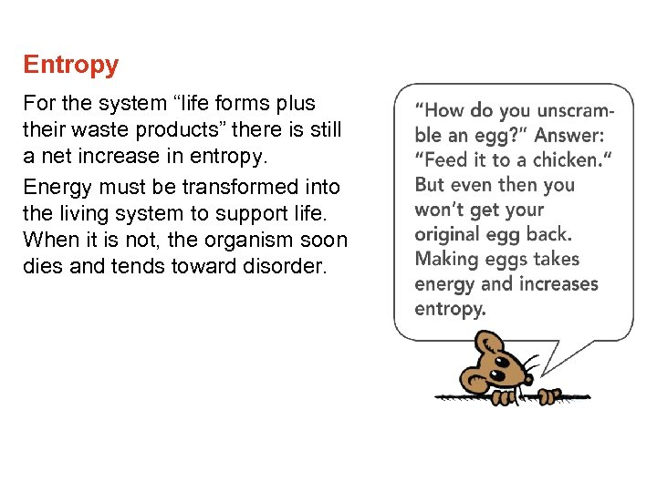 "Entropy For the system ""life forms plus their waste products"" there is still a"