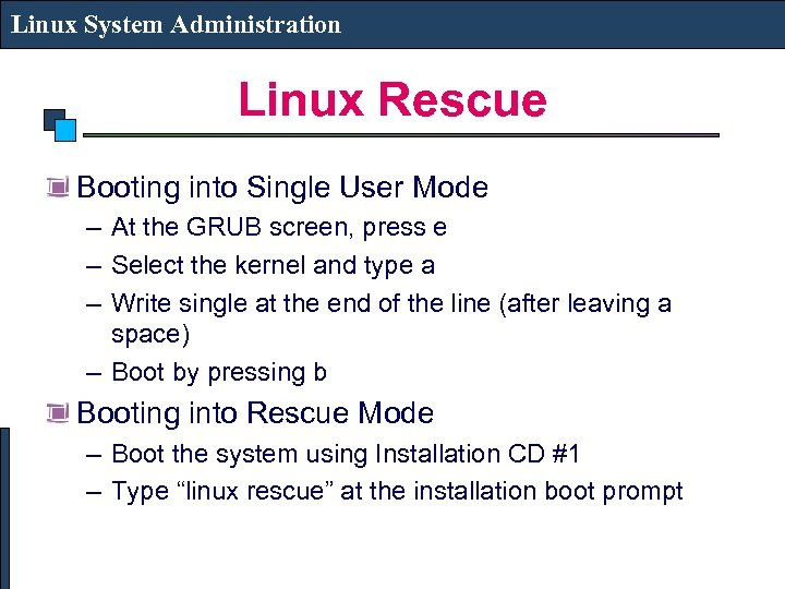 Linux System Administration Linux Rescue Booting into Single User Mode – At the GRUB