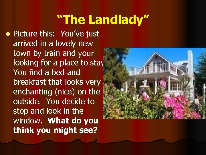 """The Landlady"" l Picture this: You've just arrived in a lovely new town by"