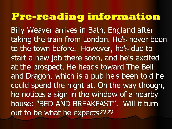 Pre-reading information Billy Weaver arrives in Bath, England after taking the train from London.
