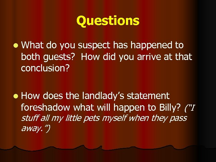 Questions l What do you suspect has happened to both guests? How did you