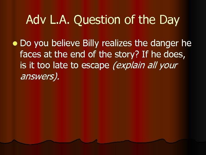 Adv L. A. Question of the Day l Do you believe Billy realizes the