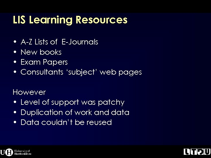LIS Learning Resources • • A-Z Lists of E-Journals New books Exam Papers Consultants