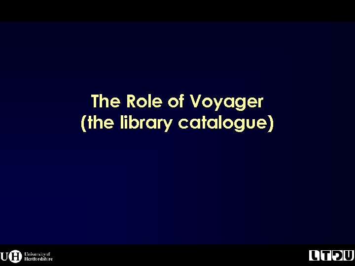 The Role of Voyager (the library catalogue)