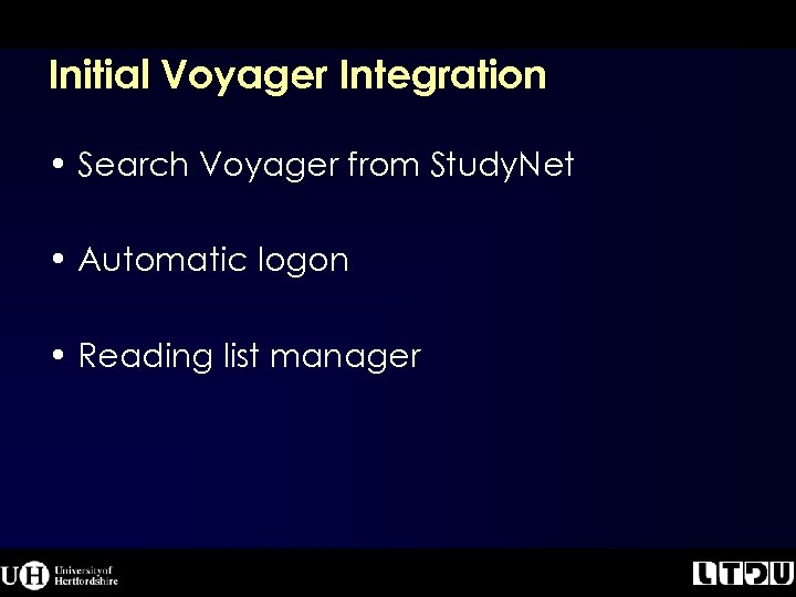Initial Voyager Integration • Search Voyager from Study. Net • Automatic logon • Reading
