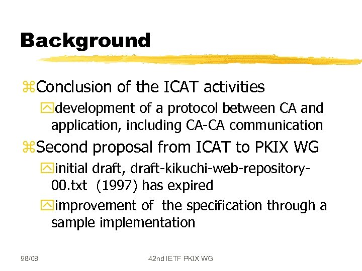 Background z. Conclusion of the ICAT activities ydevelopment of a protocol between CA and