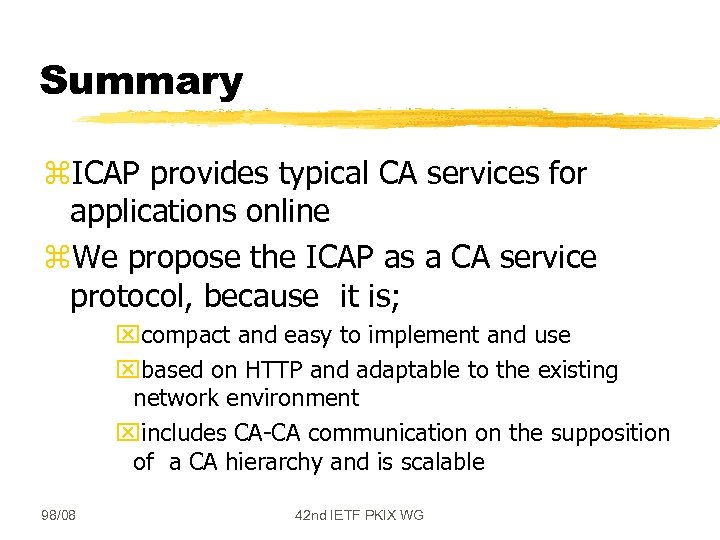 Summary z. ICAP provides typical CA services for applications online z. We propose the