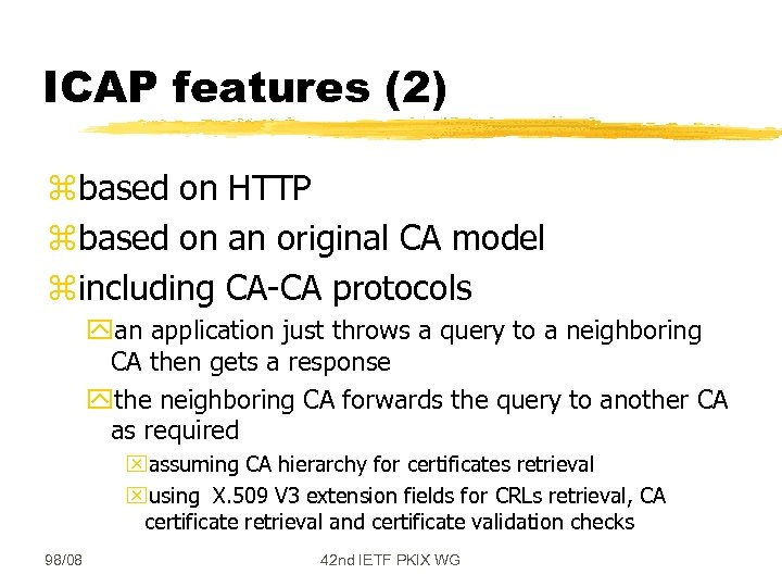 ICAP features (2) zbased on HTTP zbased on an original CA model zincluding CA-CA